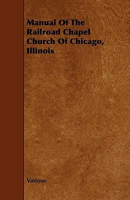 Manual of the Railroad Chapel Church of Chicago, Illinois