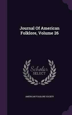 Journal of American Folklore, Volume 26