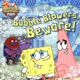 Bubble Blowers, Bewa...