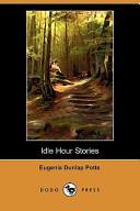Idle Hour Stories (Dodo Press)
