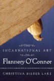 The Incarnational Art Of Flannery O'connor
