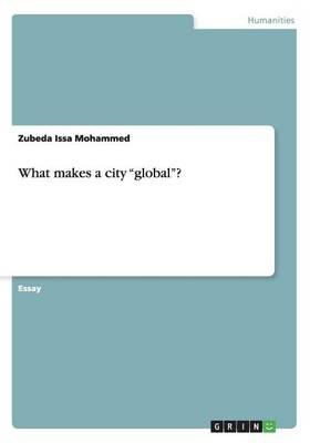 """What makes a city """"global""""?"""