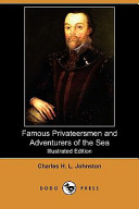 Famous Privateersmen and Adventurers of the Sea (Illustrated Edition) (Dodo Press)