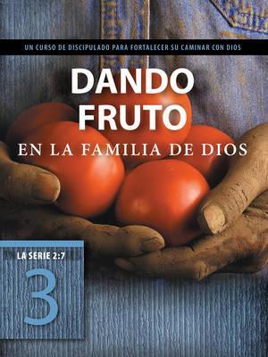 Dando fruto en la familia de Dios / Bearing fruit in the family of God