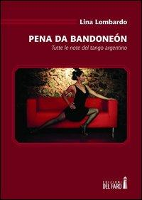 Pena da bandoneón. Tutte le note del tango argentino