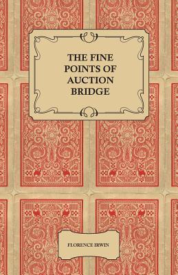 The Fine Points of Auction Bridge