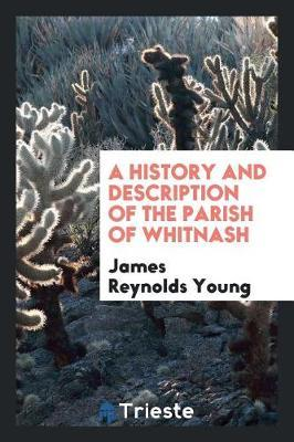 A history and description of the parish of Whitnash