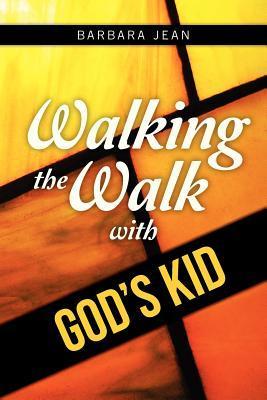 Walking the Walk With God's Kid