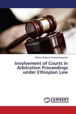 Involvement of Courts in Arbitration Proceedings under Ethiopian Law