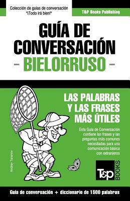 Guía de Conversación Español-Bielorruso y diccionario conciso de 1500 palabras