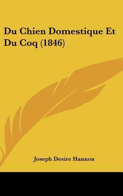 Du Chien Domestique Et Du Coq (1846)