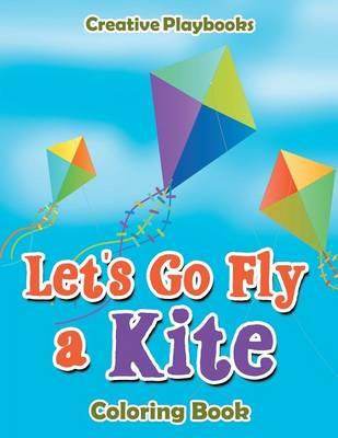 Let's Go Fly a Kite Coloring Book