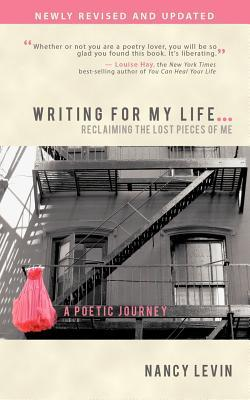 Writing for My Life, Reclaiming the Lost Pieces of Me