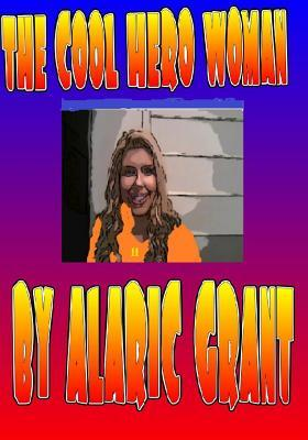 The Cool Hero Woman