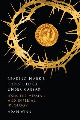 Reading Mark's Christology Under Caesar