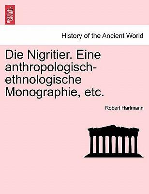 Die Nigritier. Eine anthropologisch-ethnologische Monographie, etc