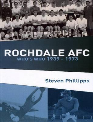 Rochdale AFC Who's Who 1939-1973