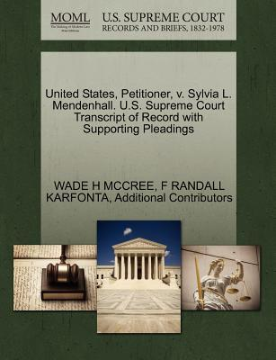 United States, Petitioner, V. Sylvia L. Mendenhall. U.S. Supreme Court Transcript of Record with Supporting Pleadings