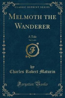 Melmoth the Wanderer, Vol. 1 of 4