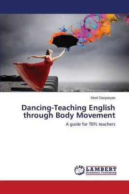 Dancing-Teaching English through Body Movement