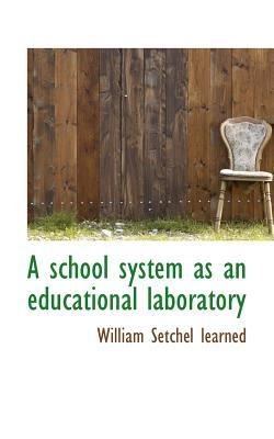 A School System as an Educational Laboratory