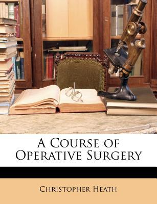 A Course of Operative Surgery