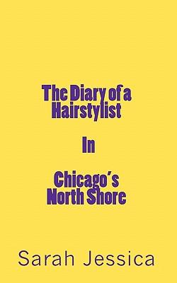 The Diary of a Hairstylist, in Chicago's North Shore