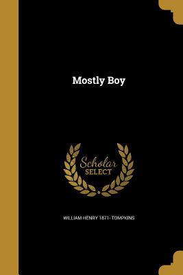 MOSTLY BOY