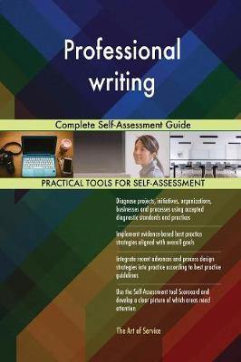 Professional Writing Complete Self-Assessment Guide