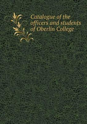 Catalogue of the Officers and Students of Oberlin College
