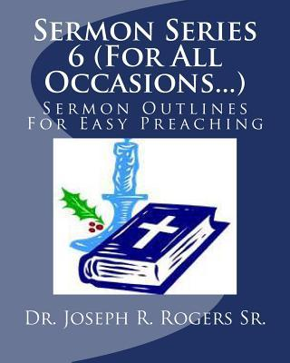 Sermon Series 6 - for All Occasions...
