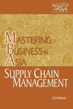 Supply Chain Management in the Mastering Business in Asia series