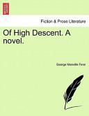 Of High Descent. a Novel.
