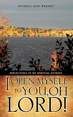 I Open Myself to You, Oh Lord!