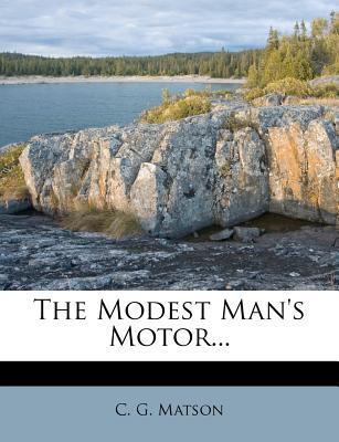The Modest Man's Motor...