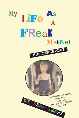 My Life As a Freak Magnet