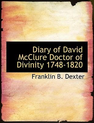 Diary of David McClure Doctor of Divinity 1748-1820