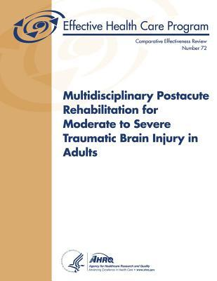 Multidisciplinary Postacute Rehabilitation for Moderate to Severe Traumatic Brain Injury in Adults