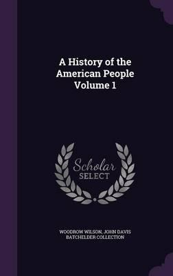 A History of the American People Volume 1