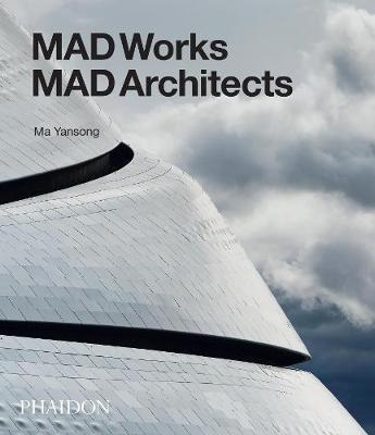 Mad works mad architects. Ediz. a colori