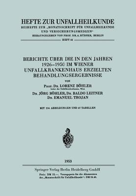Berichte Über Die in Den Jahren 1926-1950 Im Wiener Unfallkrankenhaus Erzielten Behandlungsergebnisse