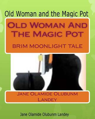 Old Woman and the Magic Pot