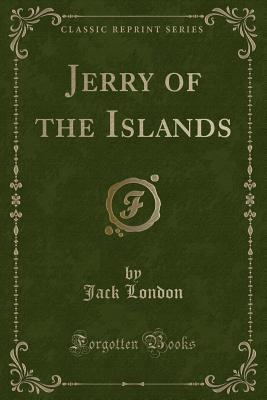 Jerry of the Islands (Classic Reprint)