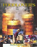 Food lover's atlas of the world