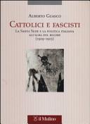 Cattolici e fascisti. La Santa Sede e la politica italiana all'alba del regime (1919-1925)