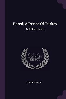 Hared, a Prince of Turkey