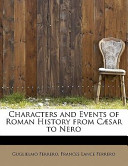 Characters and Events of Roman History from Cęsar to Nero