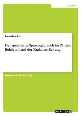 Der spezifische Sprachgebrauch im Dritten Reich anhand der Krakauer Zeitung