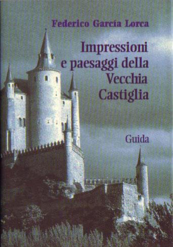 Impressioni e paesaggi della vecchia Castiglia