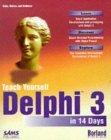 Teach Yourself Delphi 3 in 14 Days
